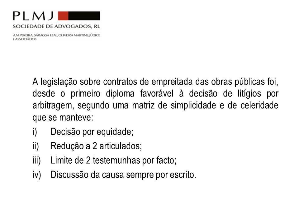 A legislação sobre contratos de empreitada das obras públicas foi, desde o primeiro diploma favorável à decisão de litígios por arbitragem, segundo um