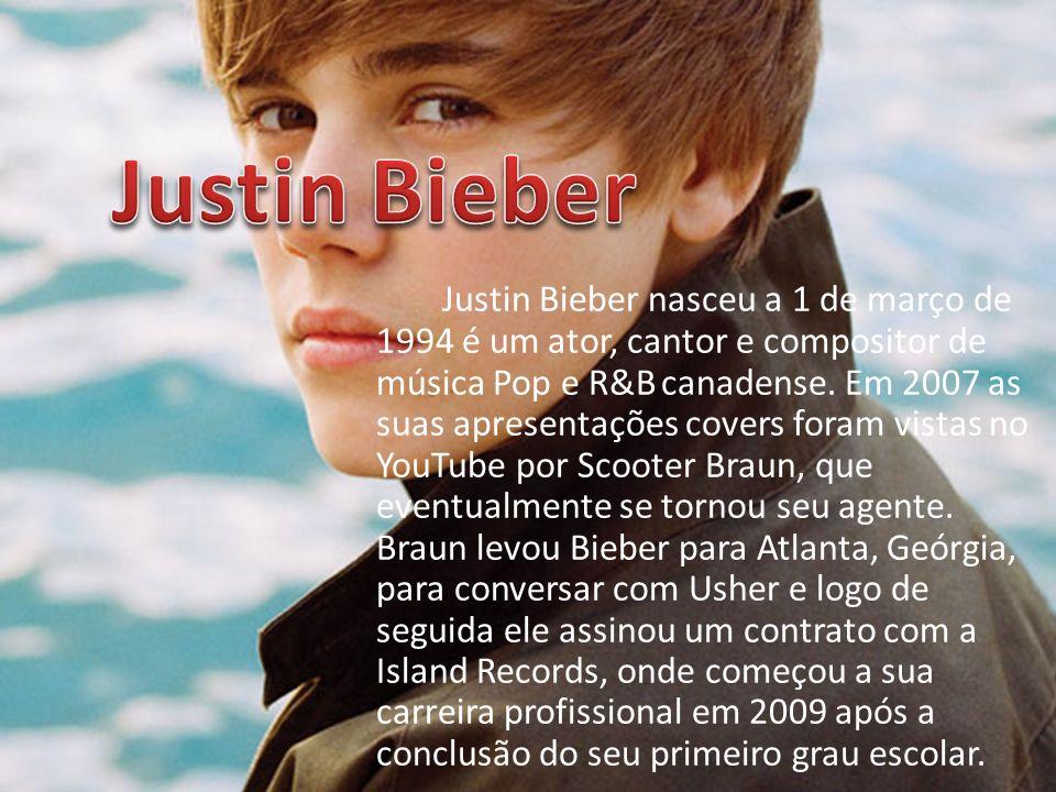 Justin Bieber nasceu a 1 de março de 1994 é um ator, cantor e compositor de música Pop e R&B canadense. Em 2007 as suas apresentações covers foram vis