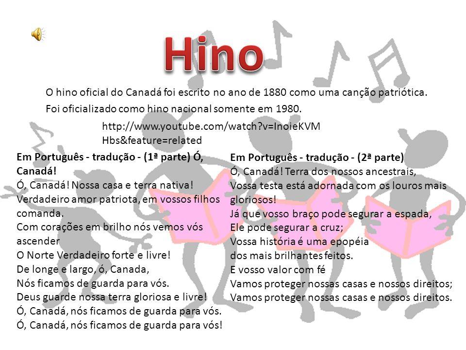 O hino oficial do Canadá foi escrito no ano de 1880 como uma canção patriótica. Foi oficializado como hino nacional somente em 1980. Em Português - tr