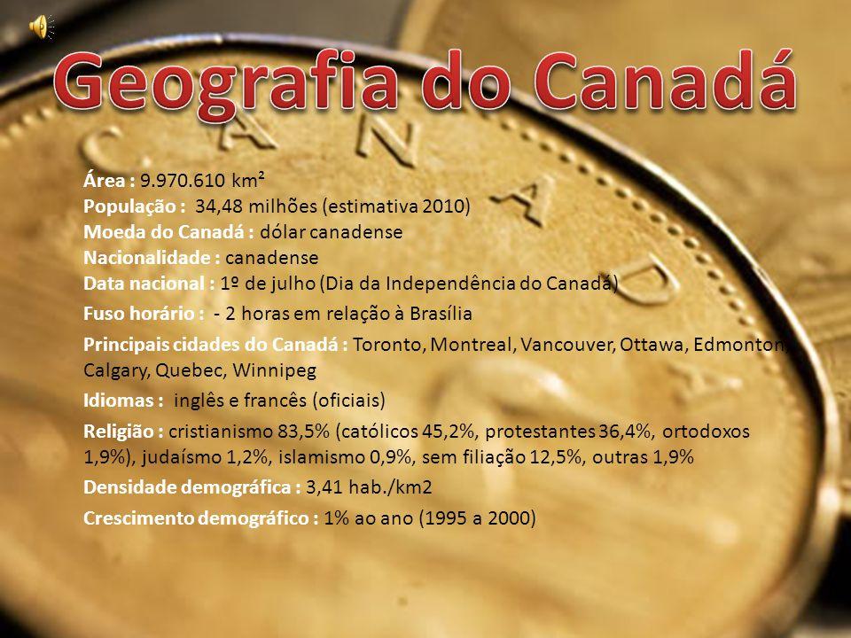Área : 9.970.610 km² População : 34,48 milhões (estimativa 2010) Moeda do Canadá : dólar canadense Nacionalidade : canadense Data nacional : 1º de jul
