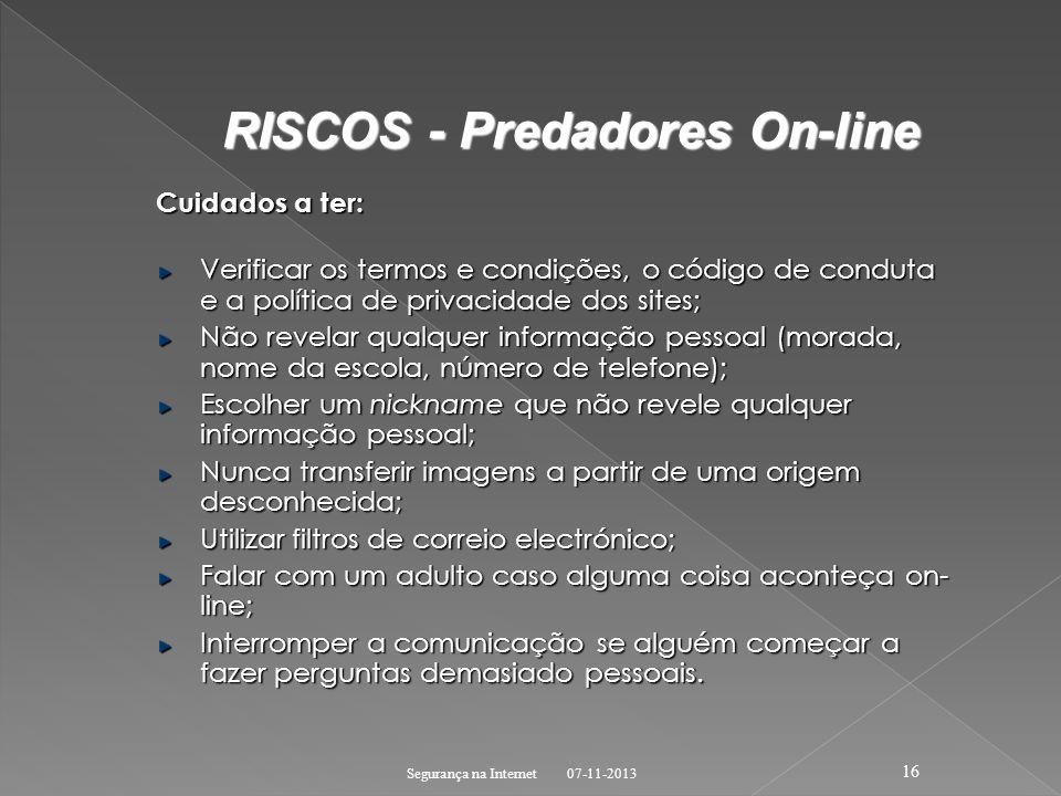 Cuidados a ter: Verificar os termos e condições, o código de conduta e a política de privacidade dos sites; Não revelar qualquer informação pessoal (m