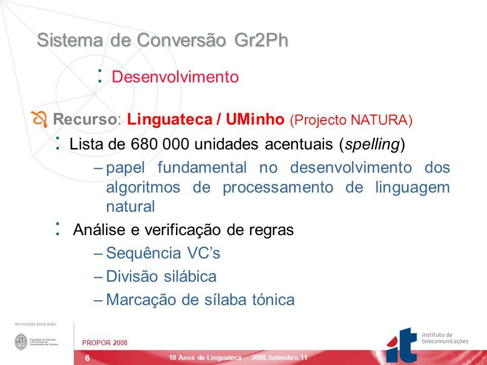 7 PROPOR 2008 10 Anos de Linguateca – 2008.Setembro.11 Sistema de Conversão Gr2Ph : Desenvolvimento.
