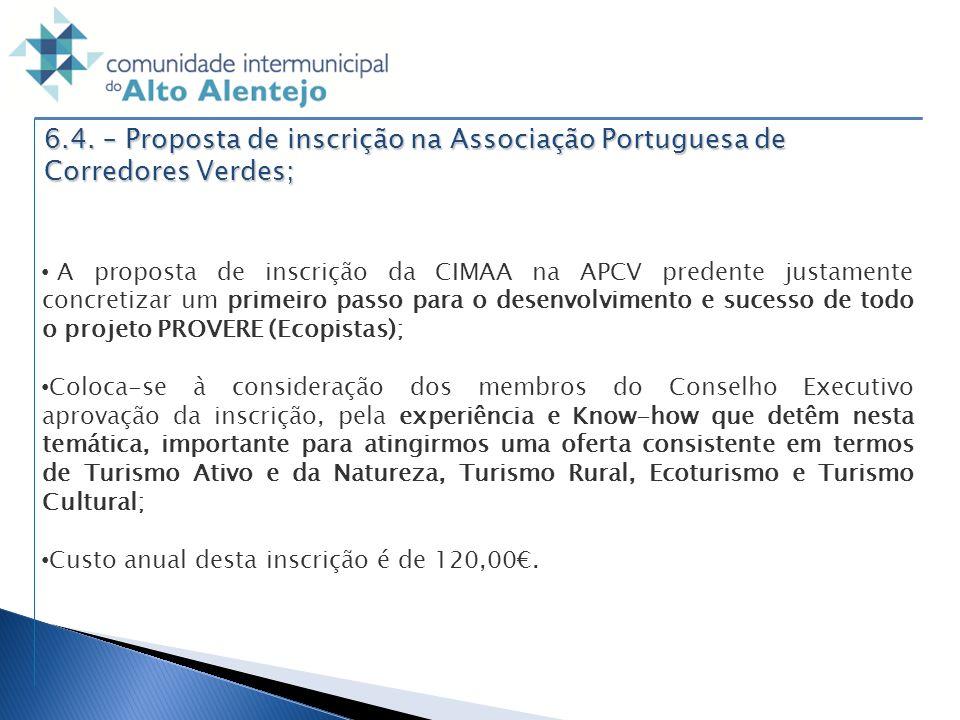 6.4. – Proposta de inscrição na Associação Portuguesa de Corredores Verdes; A proposta de inscrição da CIMAA na APCV predente justamente concretizar u