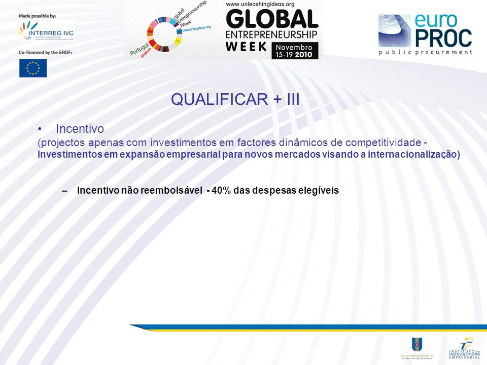 QUALIFICAR + III Incentivo (projectos apenas com investimentos em factores dinâmicos de competitividade - Investimentos em expansão empresarial para n