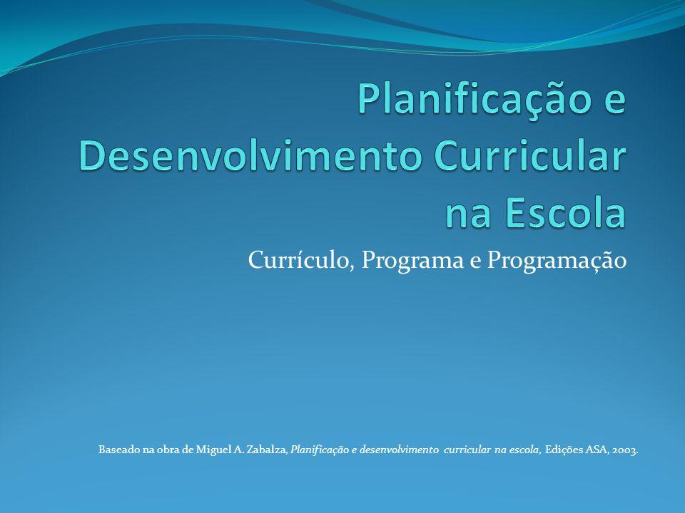 Currículo, Programa e Programação Vivemos numa época marcada por palavras-leitmotiv.