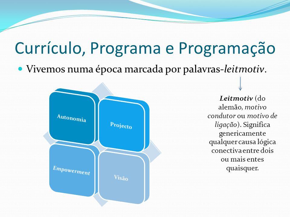 Uma Nova Escola Básica Currículo, programa e programação são três termos-chave, em torno dos quais se pode construir uma nova escola básica.