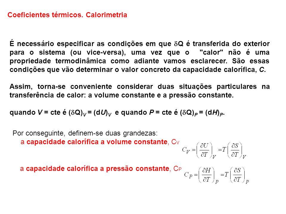É necessário especificar as condições em que Q é transferida do exterior para o sistema (ou vice-versa), uma vez que o