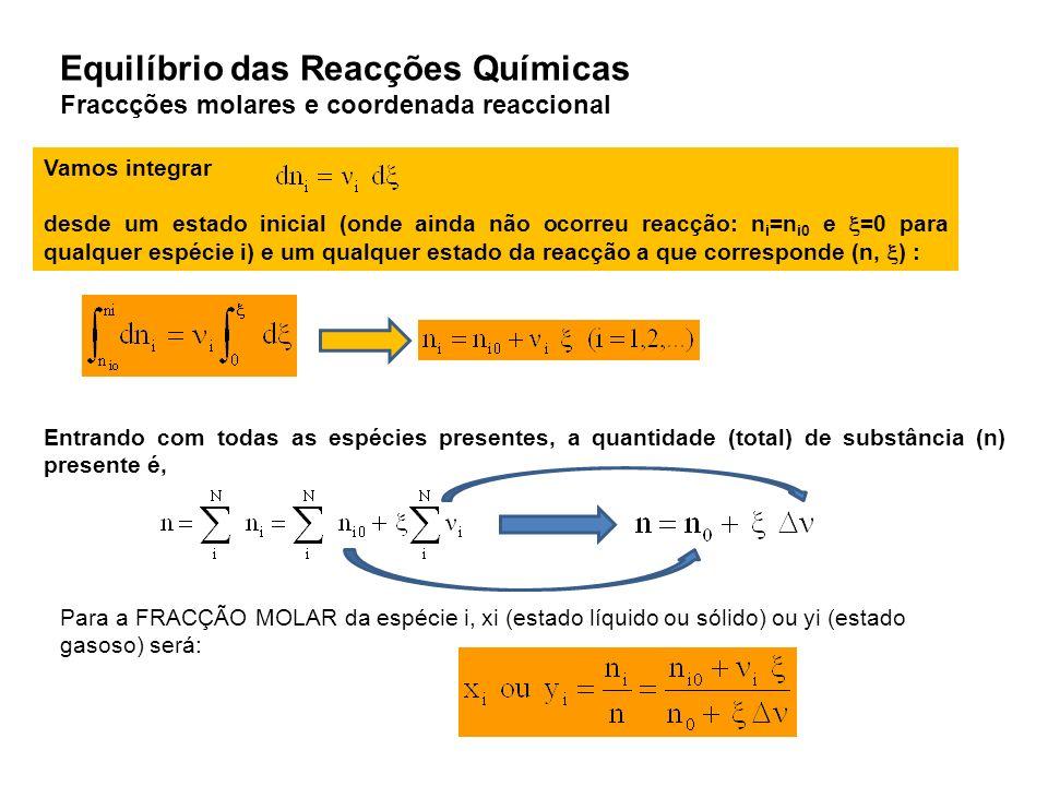 Vamos integrar desde um estado inicial (onde ainda não ocorreu reacção: n i =n i0 e =0 para qualquer espécie i) e um qualquer estado da reacção a que