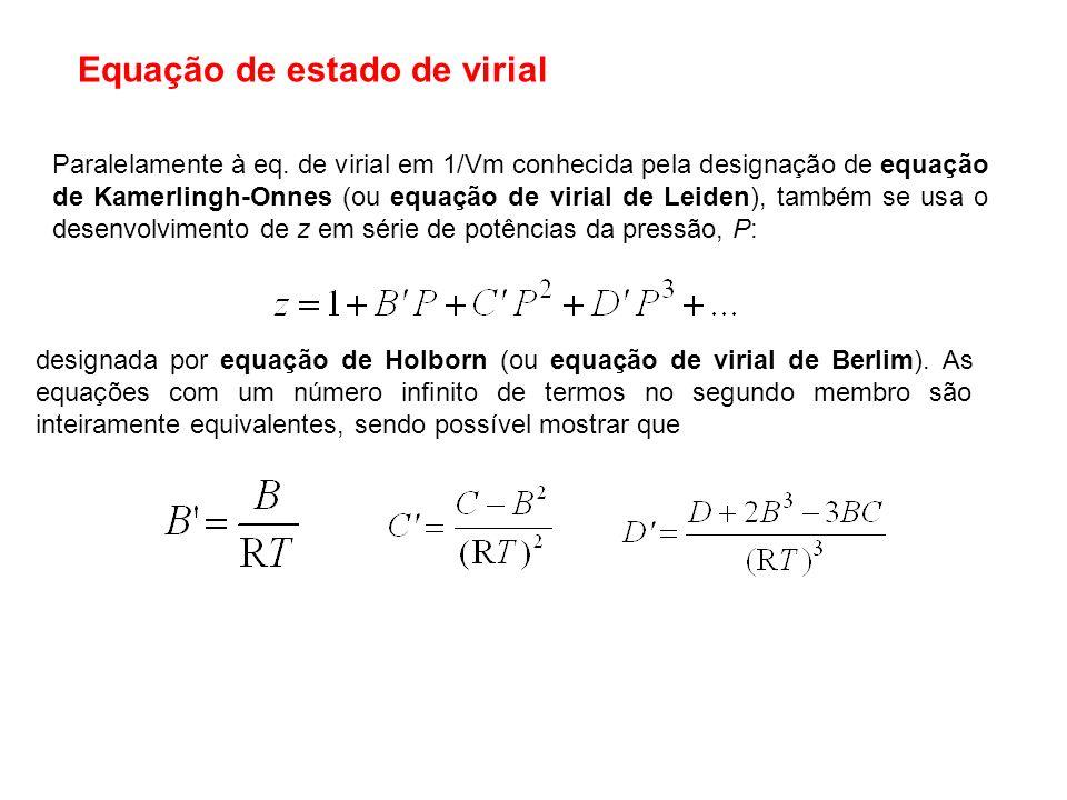Paralelamente à eq. de virial em 1/Vm conhecida pela designação de equação de Kamerlingh-Onnes (ou equação de virial de Leiden), também se usa o desen