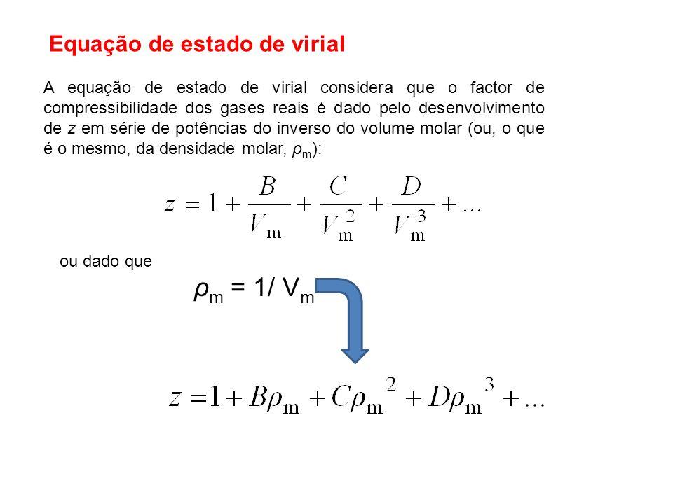 A equação de estado de virial considera que o factor de compressibilidade dos gases reais é dado pelo desenvolvimento de z em série de potências do in