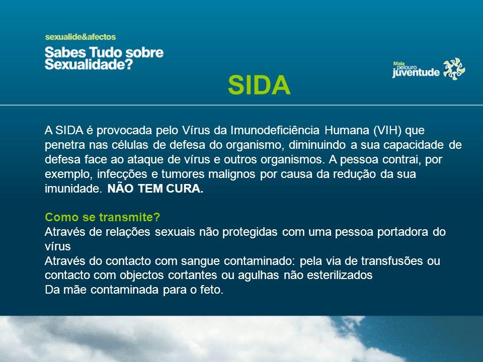 A SIDA é provocada pelo Vírus da Imunodeficiência Humana (VIH) que penetra nas células de defesa do organismo, diminuindo a sua capacidade de defesa f