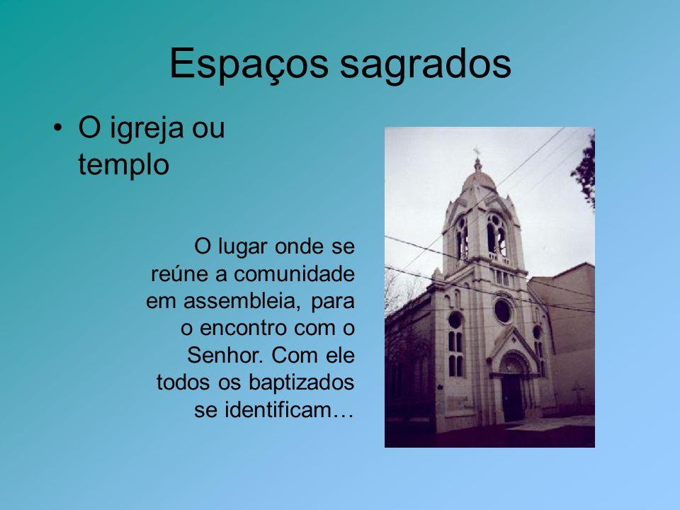 O igreja ou templo O lugar onde se reúne a comunidade em assembleia, para o encontro com o Senhor. Com ele todos os baptizados se identificam…