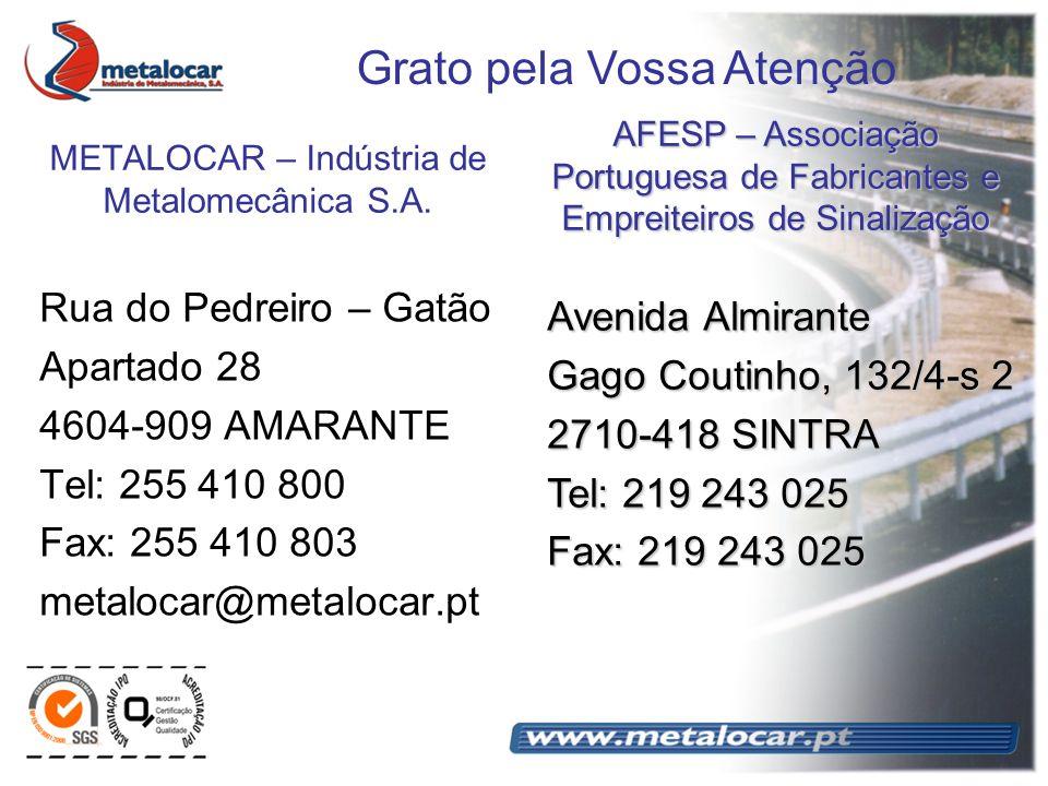 METALOCAR – Indústria de Metalomecânica S.A. Rua do Pedreiro – Gatão Apartado 28 4604-909 AMARANTE Tel: 255 410 800 Fax: 255 410 803 metalocar@metaloc