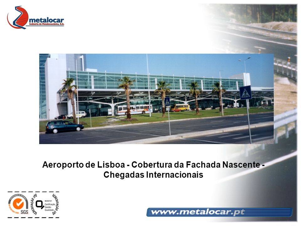 Aeroporto de Lisboa - Cobertura da Fachada Nascente - Chegadas Internacionais