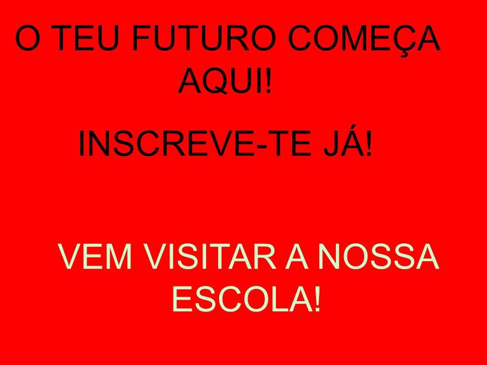 VEM VISITAR A NOSSA ESCOLA! O TEU FUTURO COMEÇA AQUI! INSCREVE-TE JÁ!