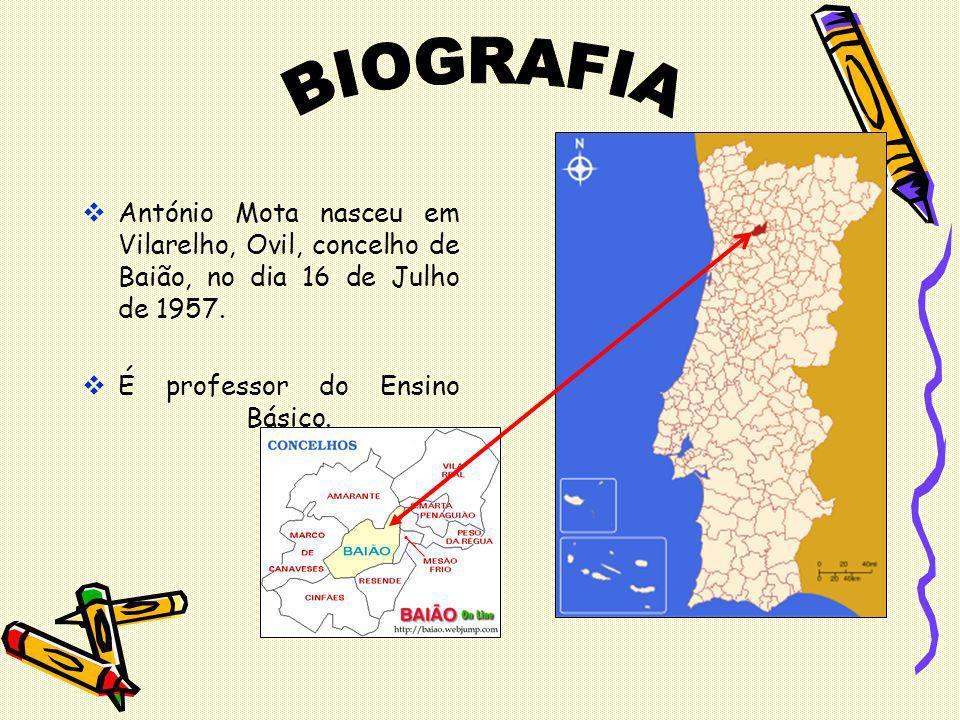 António Mota nasceu em Vilarelho, Ovil, concelho de Baião, no dia 16 de Julho de 1957. É professor do Ensino Básico.