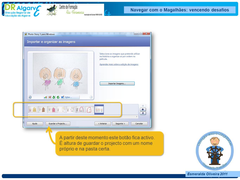Esmeralda Oliveira 2011 Navegar com o Magalhães: vencendo desafios Esmeralda Oliveira 2011 Navegar com o Magalhães: vencendo desafios