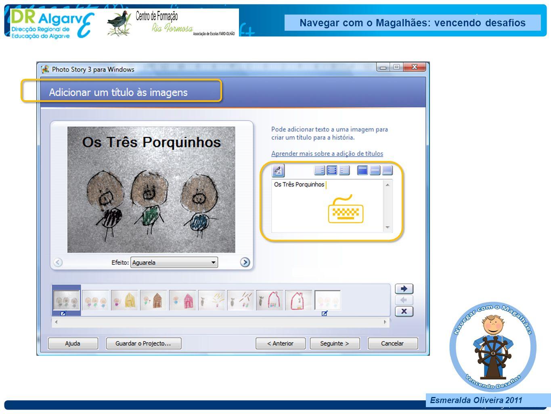 Esmeralda Oliveira 2011 Navegar com o Magalhães: vencendo desafios Esmeralda Oliveira 2011 | Esmeralda Oliveira 2011 Navegar com o Magalhães: vencendo desafios