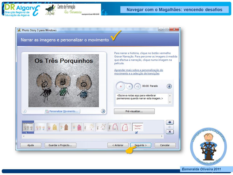 Navegar com o Magalhães: vencendo desafios Esmeralda Oliveira 2011