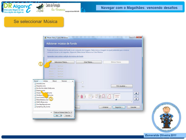 Esmeralda Oliveira 2011 Navegar com o Magalhães: vencendo desafios Esmeralda Oliveira 2011 Esmeralda Oliveira 2011 Navegar com o Magalhães: vencendo desafios