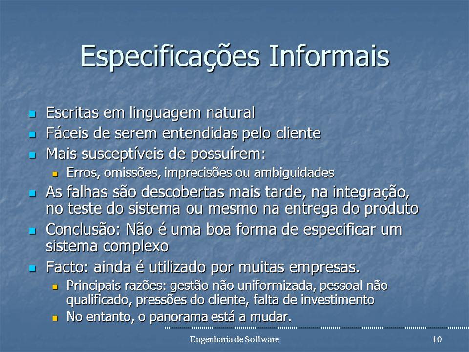 Engenharia de Software9 Estilos de Especificação Critério 1: especificações formais vs. especificações informais Critério 1: especificações formais vs