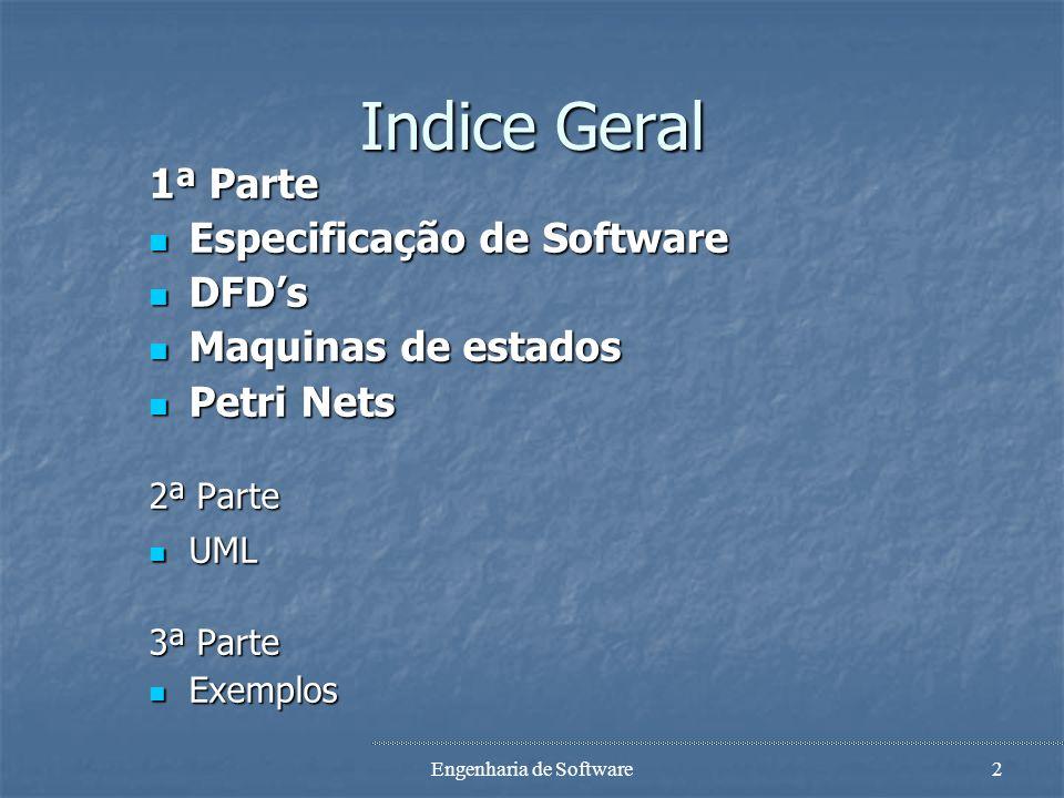 Metodos de Especificação de Software 1ª Parte Patrícia Macedo Joaquim Filipe João Ascenso Engenharia de Software 2004/2005 EST, Setúbal