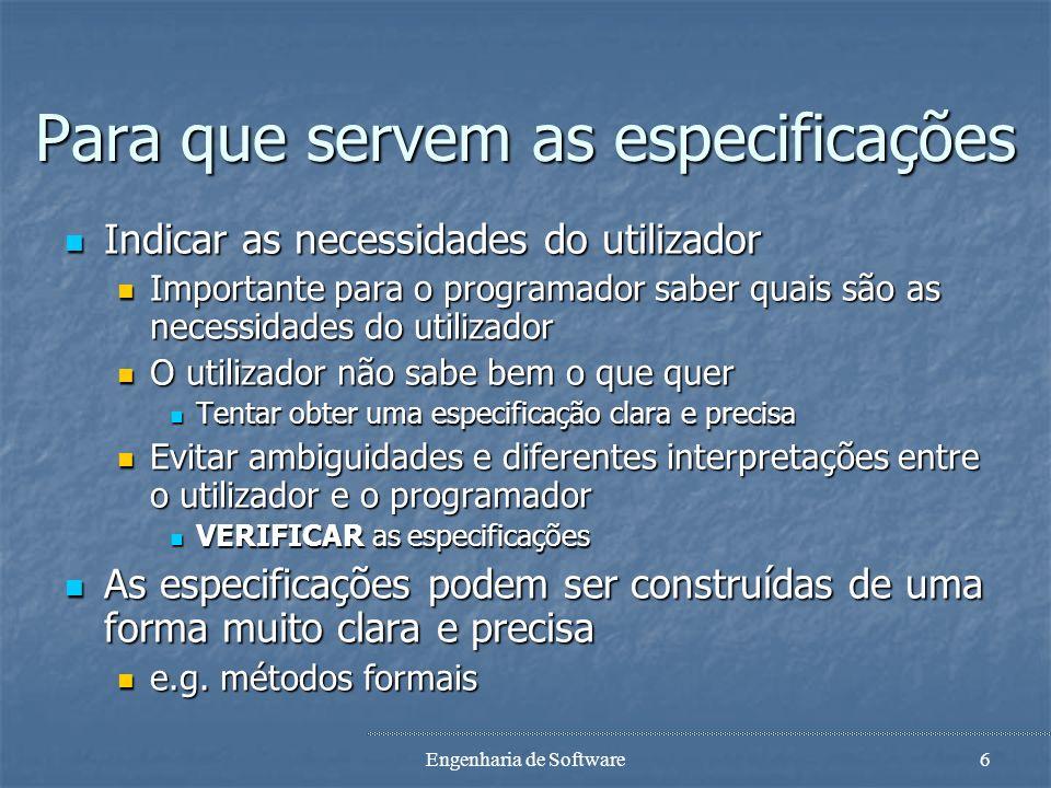 Engenharia de Software5 Especificação Vários significados possíveis, em ES: Vários significados possíveis, em ES: Especificação de requisitos Especifi