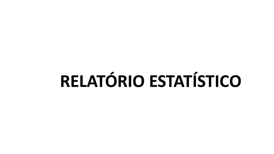 RELATÓRIO ESTATÍSTICO