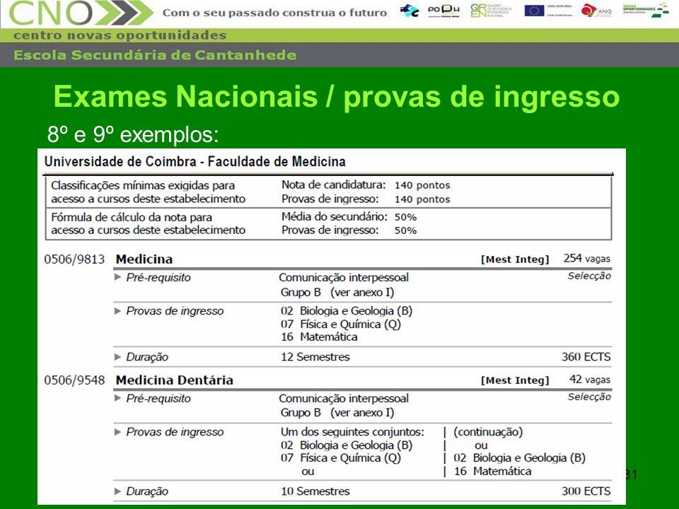 31 8º e 9º exemplos: Exames Nacionais / provas de ingresso