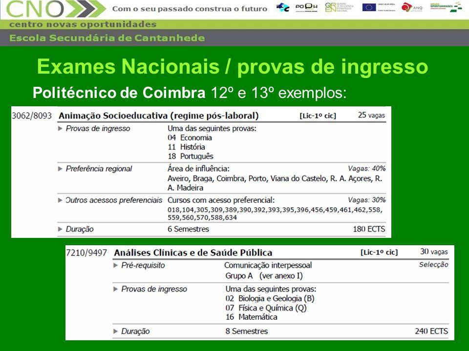 33 Politécnico de Coimbra 12º e 13º exemplos: Exames Nacionais / provas de ingresso