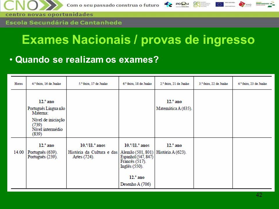 42 Quando se realizam os exames? Exames Nacionais / provas de ingresso
