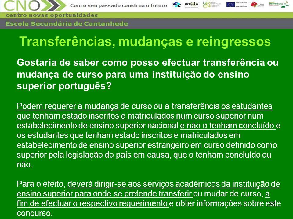 66 Gostaria de saber como posso efectuar transferência ou mudança de curso para uma instituição do ensino superior português? Podem requerer a mudança