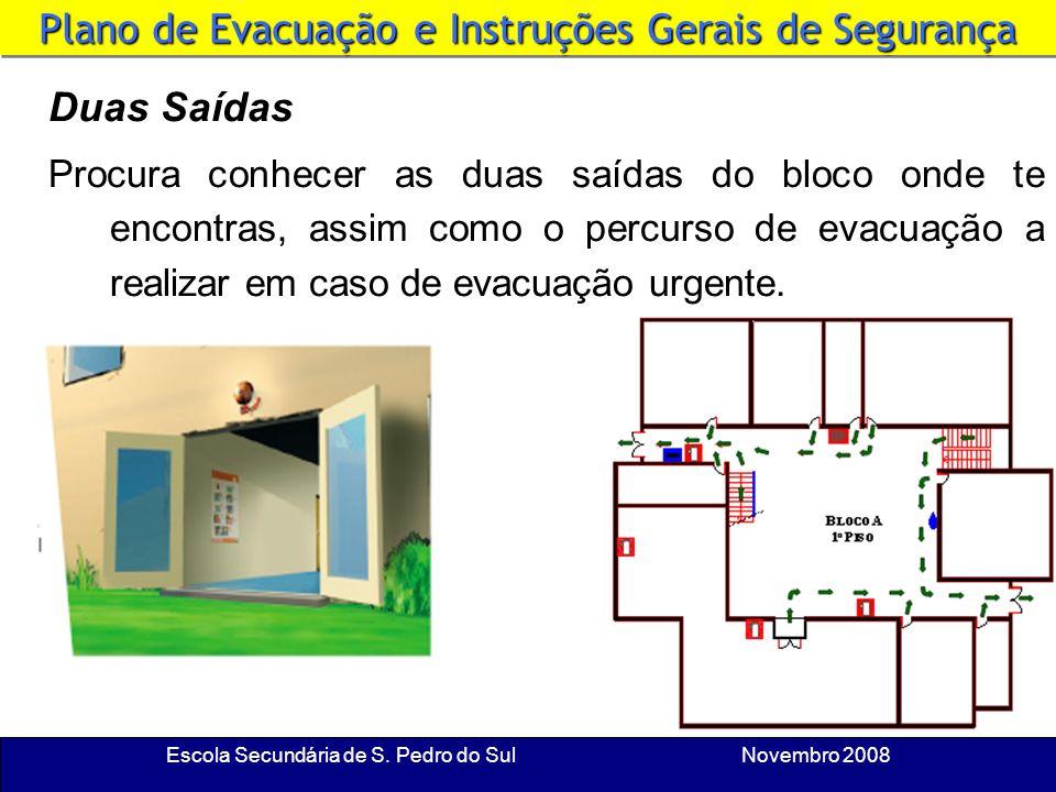 Escola Secundária de S. Pedro do Sul Novembro 2008 Sinal de Alarme Se houver uma situação de emergência na Escola, soará um sinal acústico convenciona