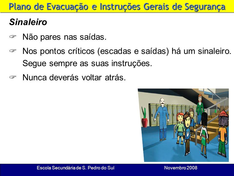 Escola Secundária de S. Pedro do Sul Novembro 2008 Fila Indiana Todos os alunos devem sair em fila indiana, sem corridas, mas em passo apressado e enc