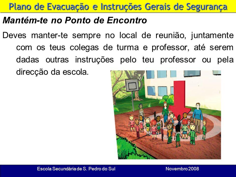 Escola Secundária de S. Pedro do Sul Novembro 2008 Ponto de Encontro Em caso de evacuação, a tua Escola tem um local de reunião combinado para onde de