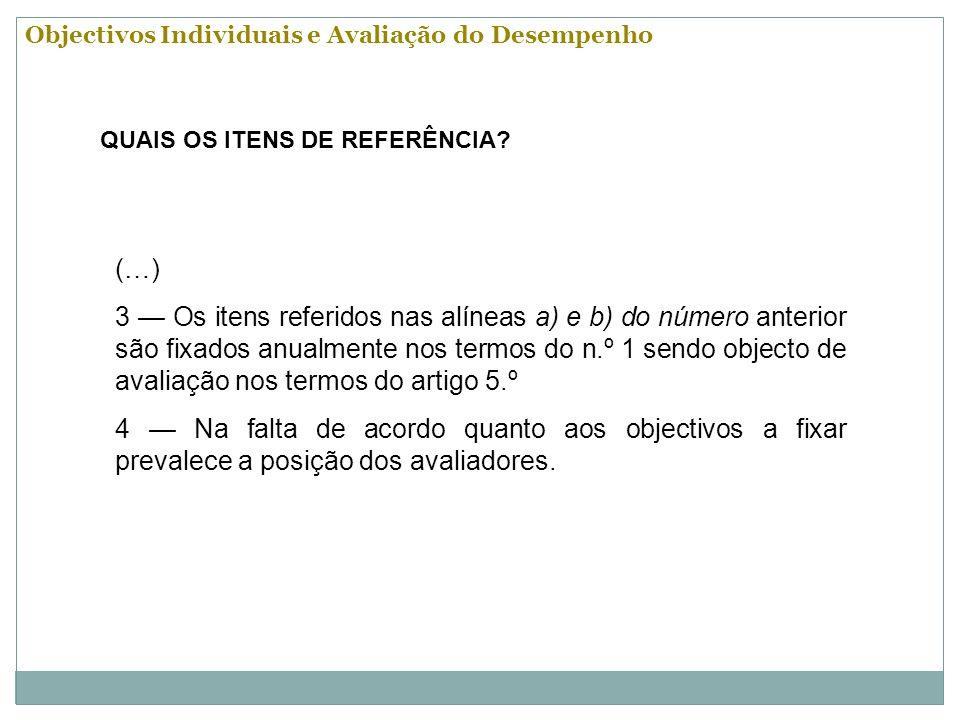 Artigo 10º DR 2/2008 Grau de cumprimento dos objectivos individuais Em todos os parâmetros de avaliação em que haja lugar à fixação de objectivos individuais nos termos do artigo anterior, o grau de cumprimento desses objectivos constitui referência essencial da classificação atribuída.