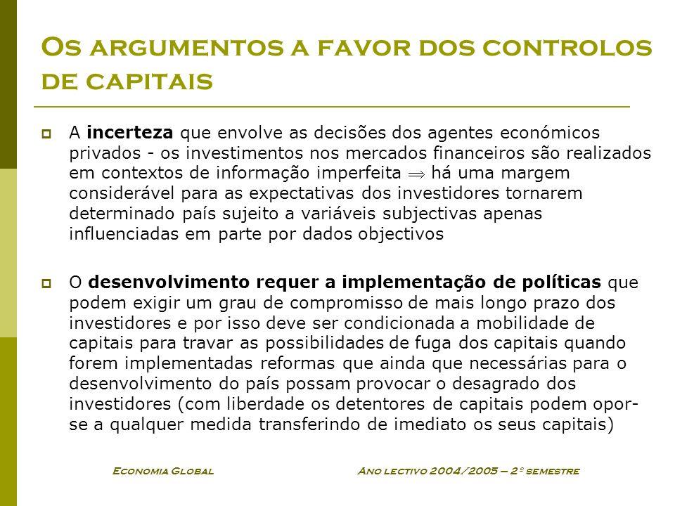 Economia Global Ano lectivo 2004/2005 – 2º semestre Os argumentos a favor dos controlos de capitais A incerteza que envolve as decisões dos agentes ec