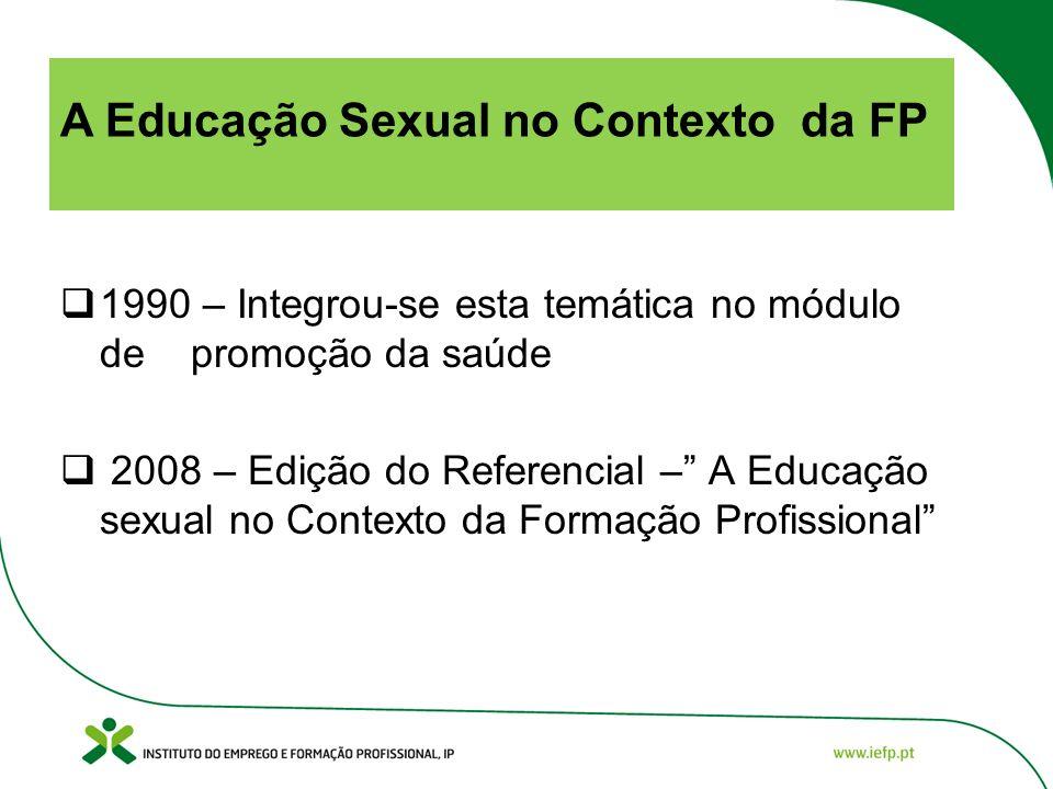 Projecto: A Educação Sexual no Contexto da Formação Profissional 1- Desenvolvimento