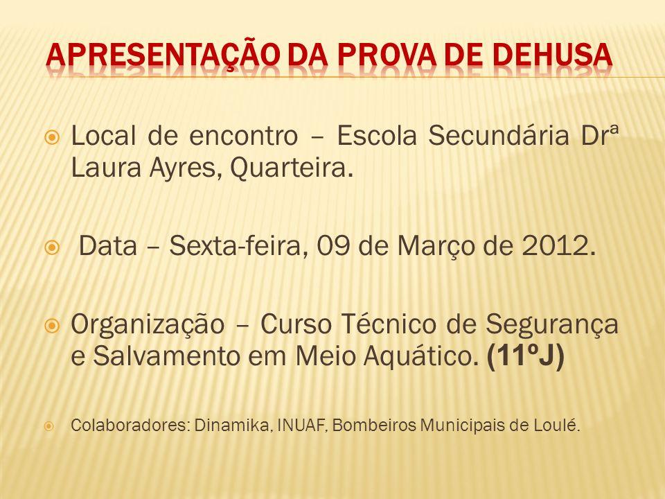 Local de encontro – Escola Secundária Drª Laura Ayres, Quarteira. Data – Sexta-feira, 09 de Março de 2012. Organização – Curso Técnico de Segurança e