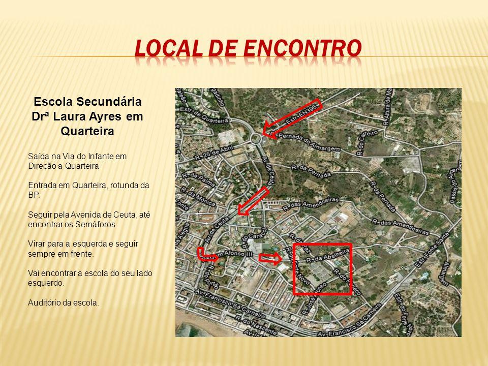 Escola Secundária Drª Laura Ayres em Quarteira Saída na Via do Infante em Direção a Quarteira Entrada em Quarteira, rotunda da BP. Seguir pela Avenida