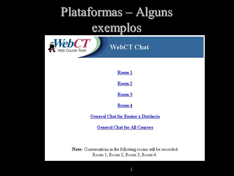 Plataformas – Alguns exemplos http://homebrew1.cs.ubc.ca/webct / /
