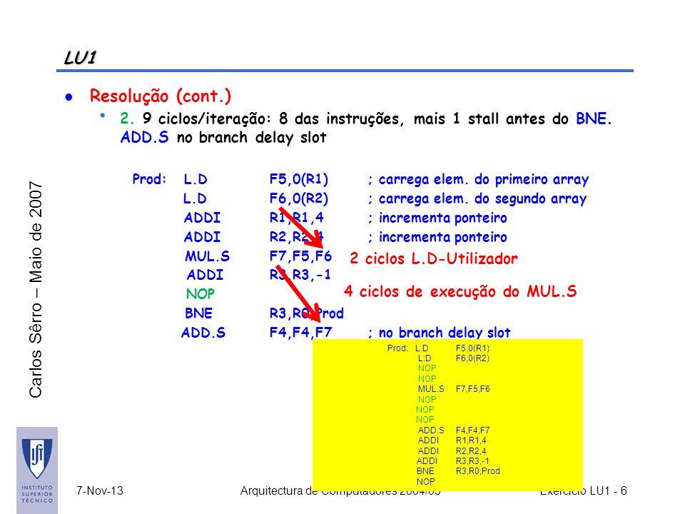 Carlos Sêrro – Maio de 2007 LU1 Resolução (cont.) 3.
