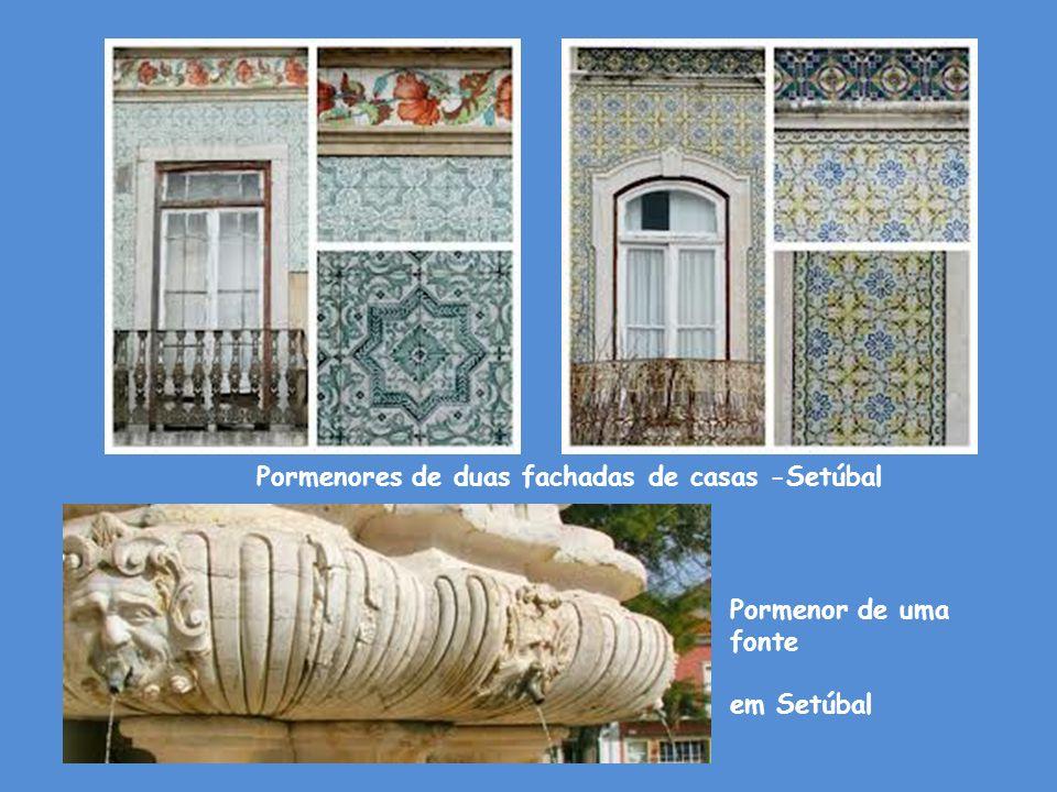 Pormenor de uma fonte em Setúbal Pormenores de duas fachadas de casas -Setúbal