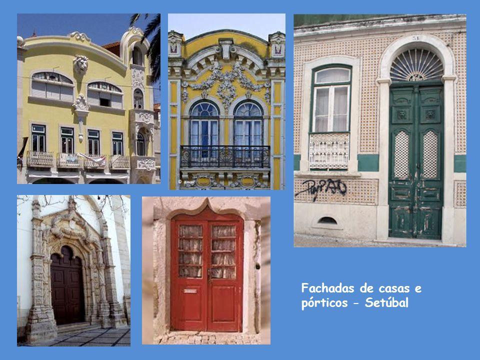 Fachadas de casas e pórticos - Setúbal