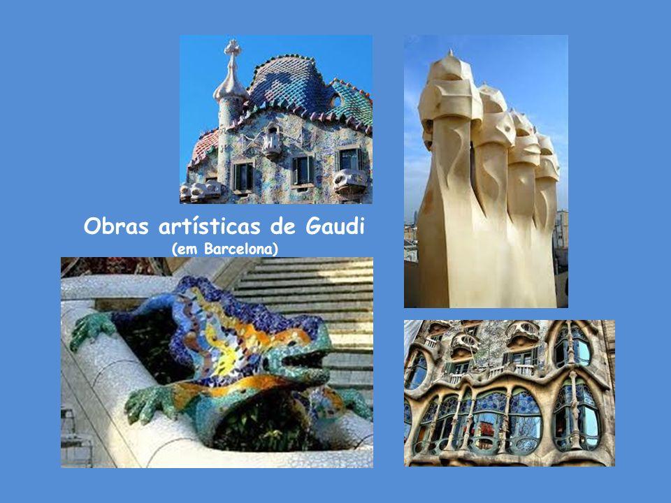 Obras artísticas de Gaudi (em Barcelona)