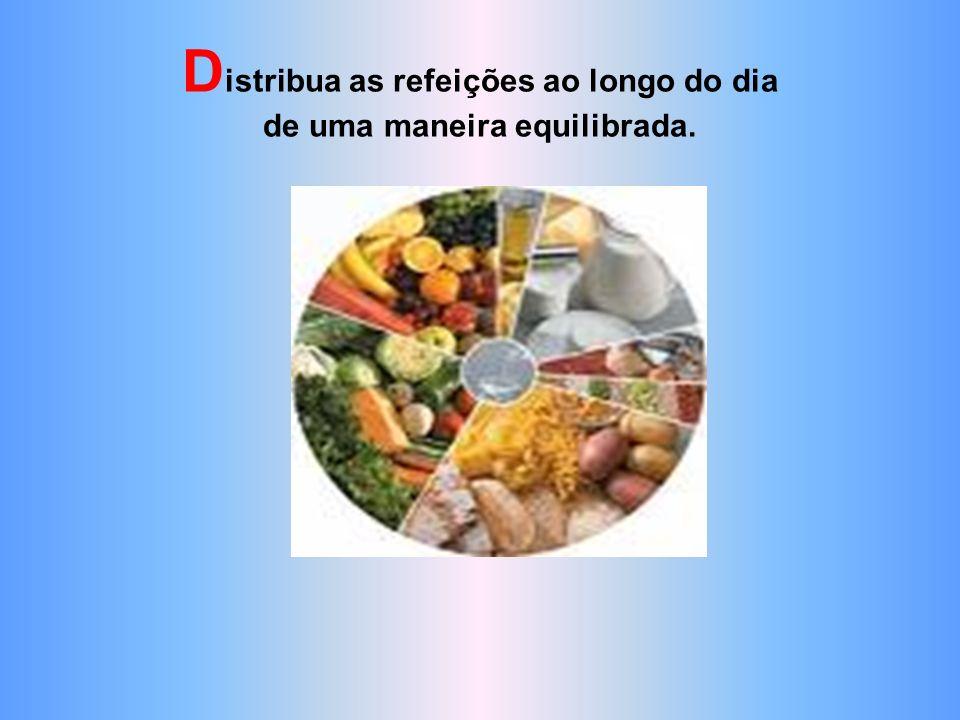 P refira os óleos vegetais, principalmente o azeite.