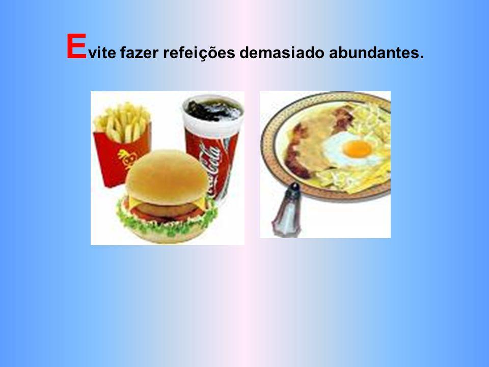 Q uestione-se sobre os seus hábitos alimentares.