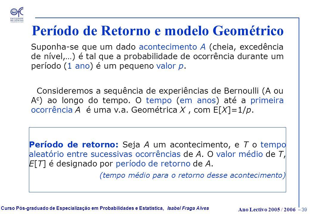 Ano Lectivo 2005 / 2006 – 38 Curso Pós-graduado de Especialização em Probabilidades e Estatística, Isabel Fraga Alves Excedência de nível e modelo Ber