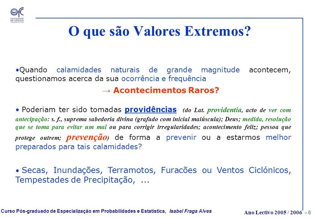 Ano Lectivo 2005 / 2006 – 46 Curso Pós-graduado de Especialização em Probabilidades e Estatística, Isabel Fraga Alves Papel de Probabilidades Plot (PPP) amostra de dados observados: dados ordenados: Definam-se as plotting positions: Obtenção de um papel de probabilidades (cont.): 2ºpasso: marcar a núvem de pontos (plot) Se o Modelo subjacente é F(x;a,b)......