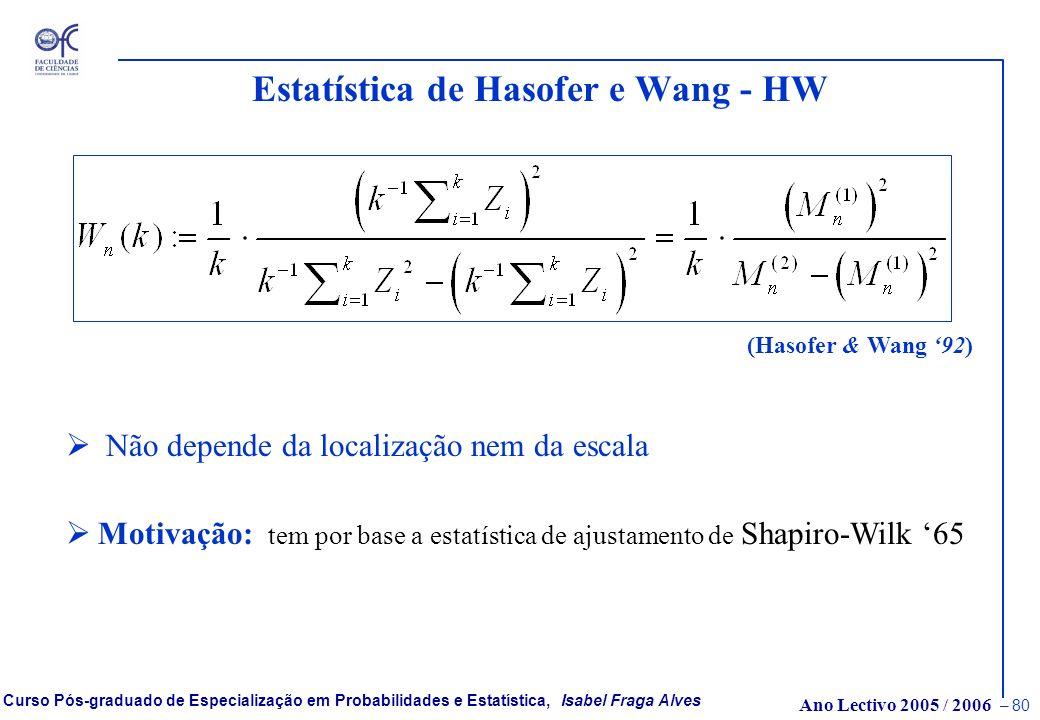 Ano Lectivo 2005 / 2006 – 79 Curso Pós-graduado de Especialização em Probabilidades e Estatística, Isabel Fraga Alves Razão entre o Máximo e a Média d